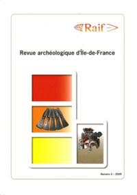 Daniel Mordant - Revue archéologique d'Ile-de-France N° 2/2009 : .