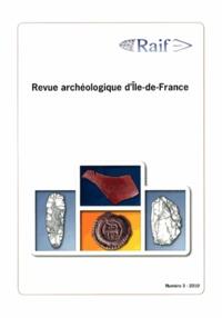 Daniel Mordant - Revue archéologique d'Ile-de-France N° 3/2010 : .