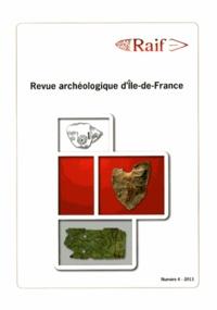 Daniel Mordant - Revue archéologique d'Ile-de-France N° 4/2011 : .