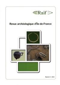 Daniel Mordant - Revue archéologique d'Ile-de-France N° 9/2016 : .
