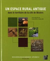 Cécile Jung et Valérie Bel - Revue archéologique de Narbonnaise Supplément 45 : Un espace rural antique dans le territoire de la cité de Béziers.