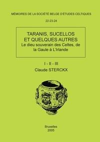 Claude Sterckx - Taranis, Sucellos et quelques autres 3 volumes - Le dieu souverain des Celtes, de la Gaule à l'Irlande.