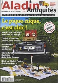 Daniel Cagnolati et Julien Chamoux - Aladin Antiquités N° 355, juillet 2018 : Le pique-nique, c'est chic !.