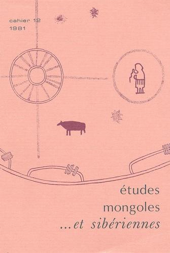 Boris P. Chichlo - Etudes mongoles & sibériennes N° 12, 1981 : .