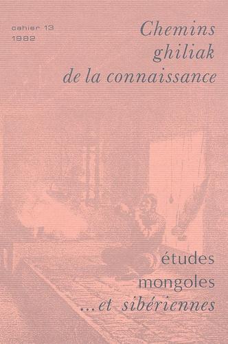 Marie-Lise Beffa - Etudes mongoles & sibériennes N° 13, 1982 : Chemins ghiliak de la connaissance.