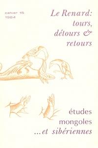 Marie-Lise Beffa - Etudes mongoles & sibériennes N° 15, 1984 : Le Renard : tours détours & retours.