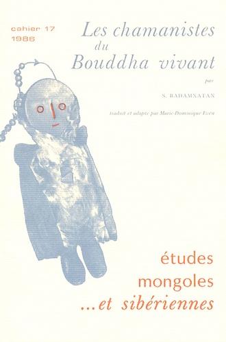 S Badamxatan - Etudes mongoles & sibériennes N° 17, 1986 : Les chamanistes du Bouddha vivant.