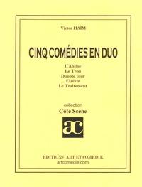 Victor Haïm - Cinq comédies en duo.