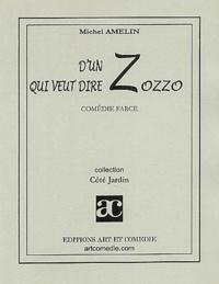 Michel Amelin - D'un Z qui veut dire Zozzo.