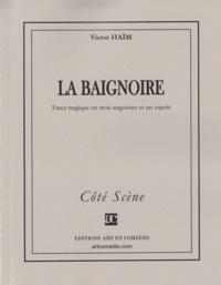 Victor Haïm - LA BAIGNOIRE.