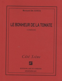 Bernard Da Costa - Le bonheur de la tomate.
