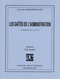 Jean Des Marchenelles - Les gaîtés de l'administration.