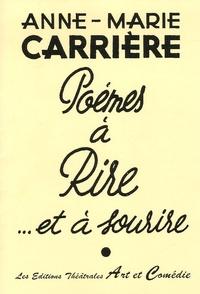 Anne-Marie Carrière - Poèmes à rire et à sourire.
