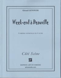 Gérard Levoyer - WEEK-END A DEAUVILLE : COMEDIE VAUDEVILLE EN 4 ACTES.