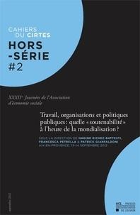 Nadine Richez-Battesti et Francesca Petrella - Cahiers du CIRTES Hors-série N° 2 : Travail, organisations et politiques publiques : quelle soutenabilité à l'heure de la mondialisation ? - 32e Journées de l'Association d'Economie Sociale.