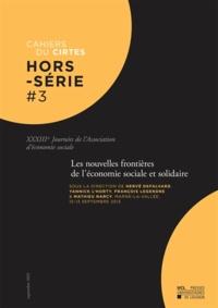 Hervé Defalvard et Yannick L'Horty - Cahiers du CIRTES Hors-série N° 3 : Les nouvelles frontières de l'économie sociale et solidaire - 33e Journées de l'Association d'économie sociale.