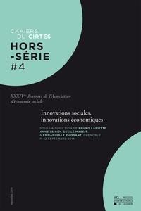 Bruno Lamotte et Anne Le Roy - Cahiers du CIRTES Hors-série N° 4 : Innovations sociales, innovations économiques - 34e Journées de l'Association d'économie sociale.