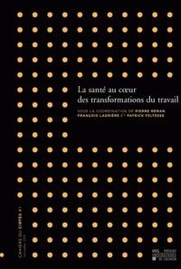 Pierre Reman et François Ladrière - Cahiers du CIRTES N° 1, Décembre 2009 : La santé au coeur des transformations du travail.