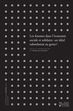 Anne-Françoise Bray et Magalie Saussey - Cahiers du CIRTES N° 10, décembre 2017 : Les femmes dans l'économie sociale et solidaire - Un idéal subordonné au genre ?.