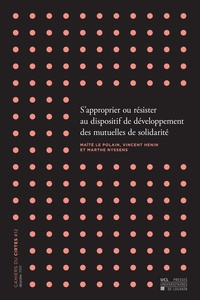 Maïté Le Polain et Vincent Hénin - Cahiers du CIRTES N° 12, décembre 2019 : S'approprier ou résister au dispositif de développement des mutuelles de solidarité.