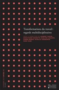 Laurent Taskin et Donatienne Desmette - Cahiers du CIRTES N° 8, Mai 2014 : Transformations du travail : regards multidisciplinaires.