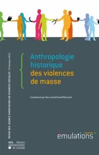 Ilan Lew et Daniel Bonnard - Emulations N° 12, Printemps 201 : Anthropologie historique des violences de masse.