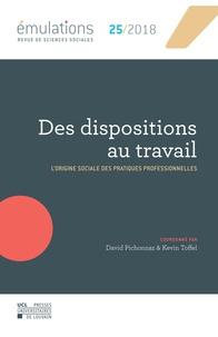 David Pichonnaz et Kevin Toffel - Emulations N° 25, printemps 201 : Des dispositions au travail - L'origine sociale des pratiques professionnelles.