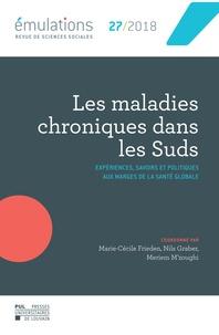 Marie-cécile Frieden et Nils Graber - Emulations N° 27/2018 : Les maladies chroniques dans les Suds - Expériences, savoirs et politiques aux marges de la santé globale.