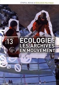 Marie-Laurence Dubois et Szymon Zareba - Etopia N° 13/2013 : Ecologie : les archives en mouvement.