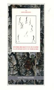 Francis Chenot - L'arbre à paroles N° 149, Hiver 2009-2 : Entre Beckett et l'utopie la poésie est un théâtre.