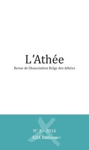 ABA - L'athée. Revue de l'association belge des athées N° 3/2016 : .