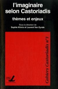 Sophie Klimis et Laurent Van Eynde - L'imaginaire selon Castoriadis - Thèmes et enjeux.