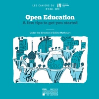 Céline Mathelart - Les Cahiers du Louvain Learning Lab N° 6 bis/2019 : Open Education - A few tips to get you started.