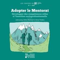Julie Lecoq et Céline Mathelart - Les Cahiers du Louvain Learning Lab N° 7/2020 : Adopter le Mentorat - Développer des compétences utiles à l'insertion socioprofessionnelle.