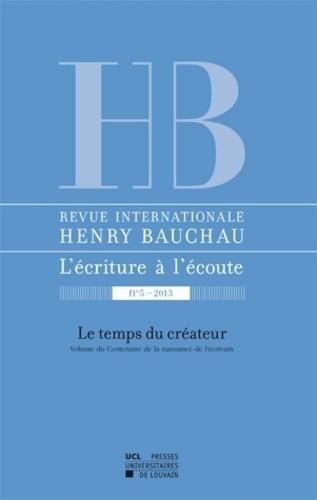 Myriam Watthée-Delmotte - Revue internationale Henry Bauchau N° 5/2013 : Le temps du créateur.