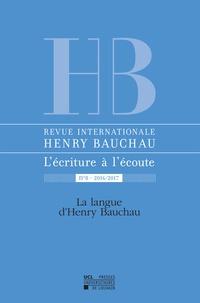 Myriam Watthée-Delmotte et Catherine Mayaux - Revue internationale Henry Bauchau N° 8/2016-2017 : La langue d'Henry Bauchau.