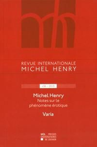 Jean Leclercq - Revue internationale Michel Henry N° 4/2013 : Notes sur le phénomène érotique.