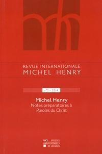 Jean Leclercq - Revue internationale Michel Henry N° 5/2014 : Notes préparatoires à Paroles du Christ.