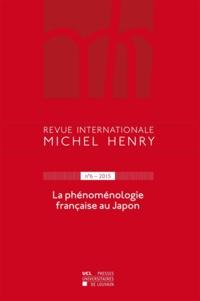 Jean Leclercq - Revue internationale Michel Henry N° 6/2015 : La phénoménologie française au Japon.