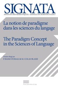 Pierluigi Basso Fossali et Marion Colas-Blaise - Signata N° 8/2017 : La notion de paradigme dans les sciences du langage.