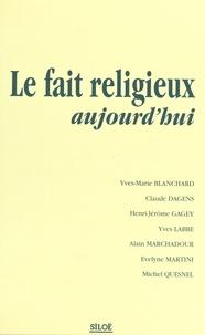 Librairies Siloë - Le fait religieux aujourd'hui : Colloque des 27 et 28 octobre 1998.