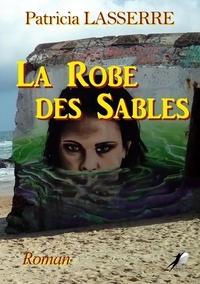 Patricia Lasserre - La Robe des Sables.