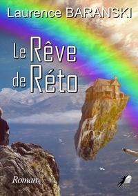 Laurence Baranski - Le Rêve de Réto.