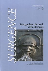 Gabriel Balbo - Surgence N° 10, Printemps 201 : Bord, pulsion de bord, débordements.