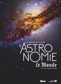 Libreria Geografica - Le grand atlas de l'astronomie Le Monde.