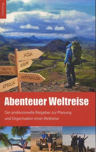 Jeannette Zeuner - Abenteuer Weltreise - Erfüll dir deinen Traum !.