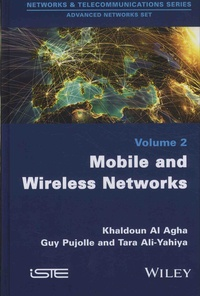 Khaldoun Al Agha et Guy Pujolle - Advanced Networks Set - Tome 2, Mobile and Wireless Networks.