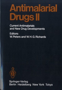 Wallace Peters et William H. G. Richards - Antimalarial Drug 2 - Current Antimalarials and News Drug Developments.