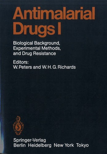 Wallace Peters et William H. G. Richards - Antimalarial Drugs 1 - Biological Backgroung, Experimental Methods, and Drug Resistance.