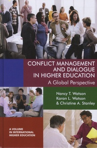 Nancy-T Watson et Karan-L Watson - Conflict Management and Dialogue in Higher Education - A Global Perspective.